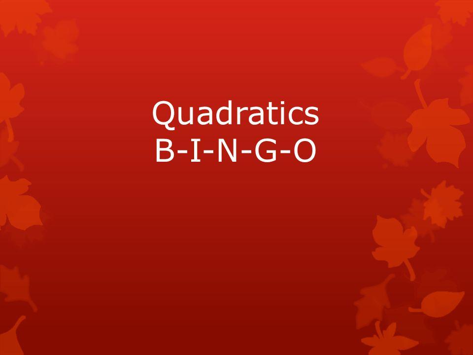 Quadratics B-I-N-G-O