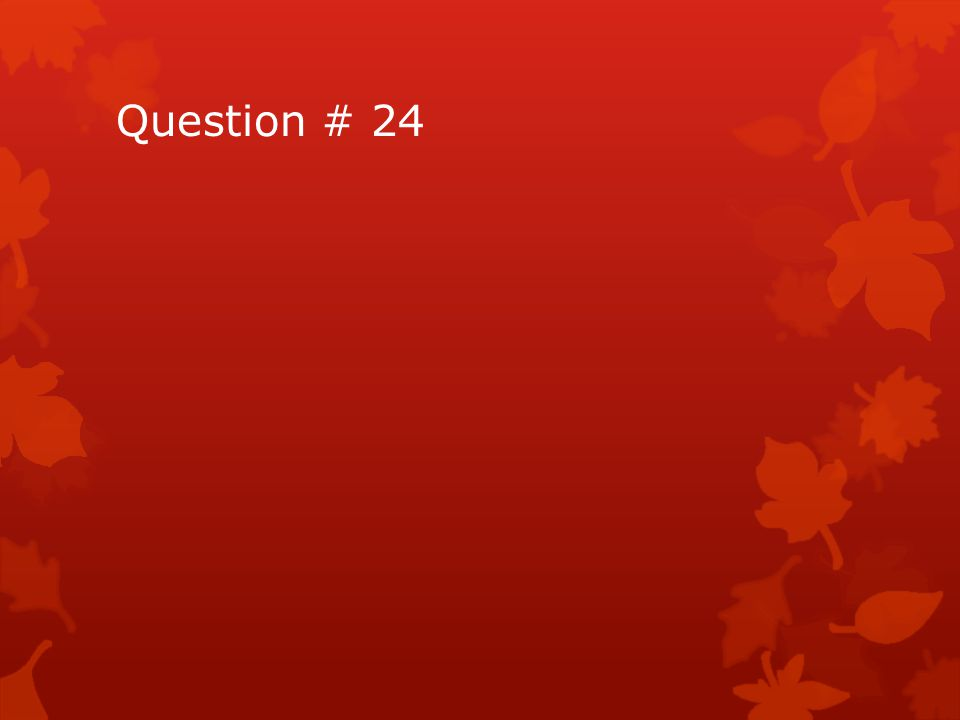 Question # 24