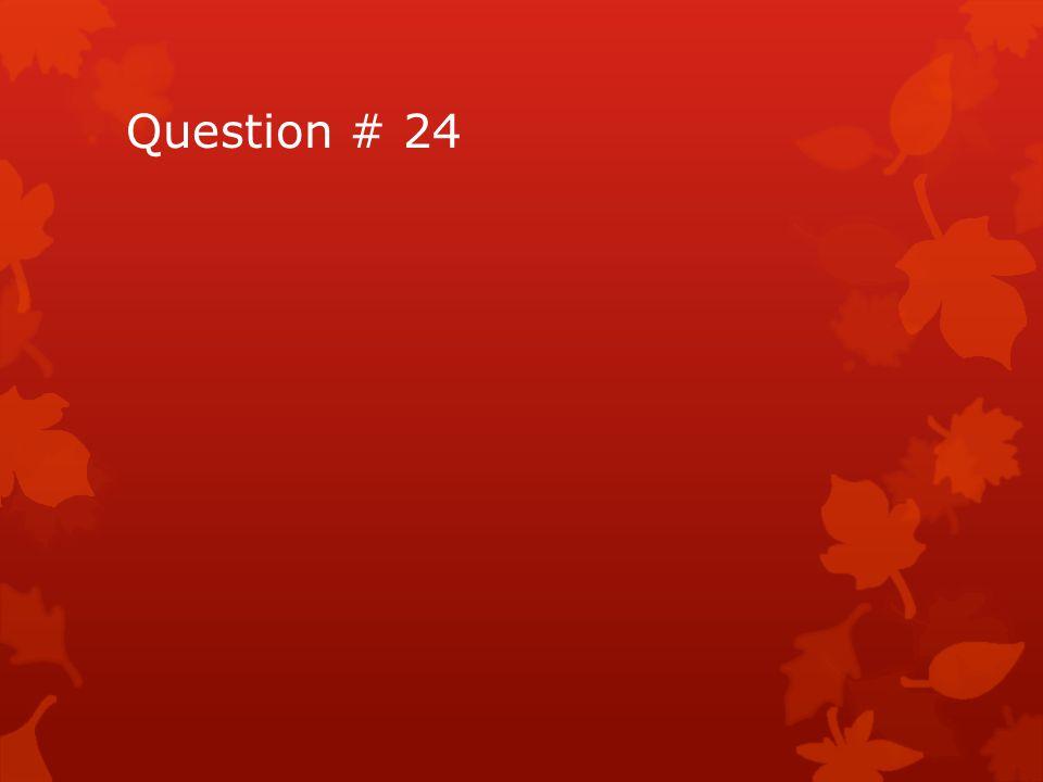Question # 24