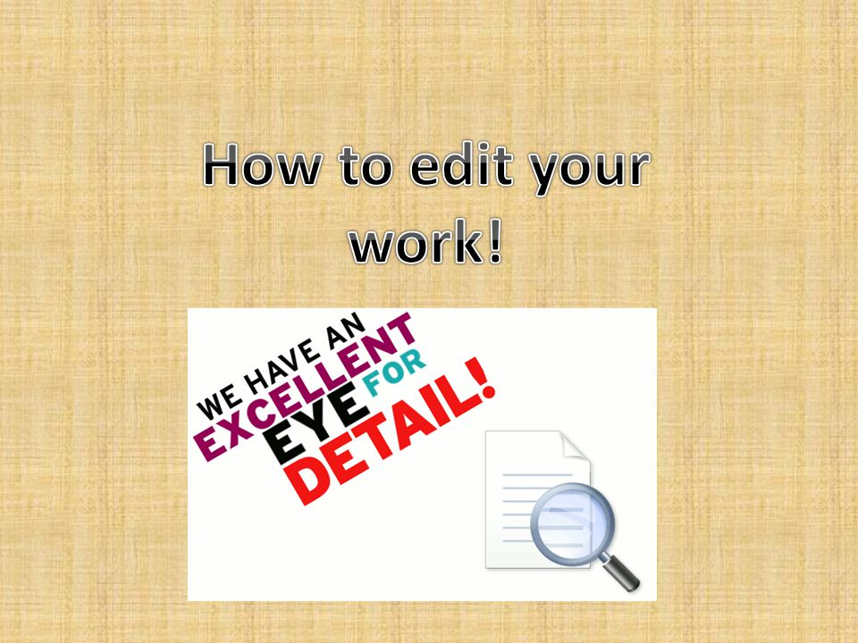 How to edit your work!