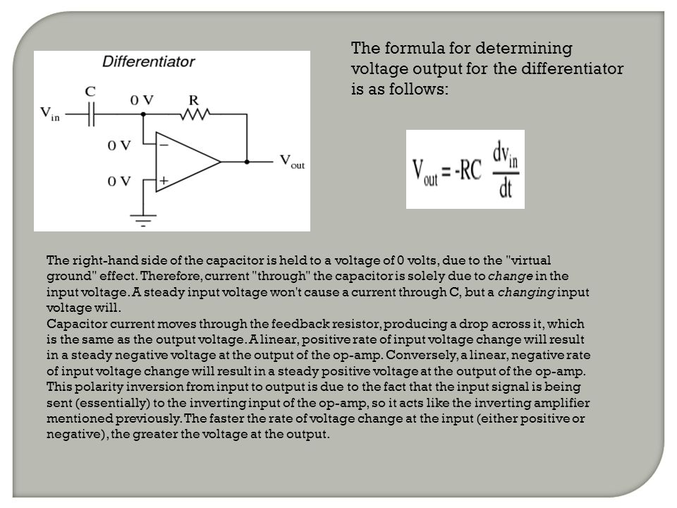 The formula for determining voltage output for the differentiator is as follows: