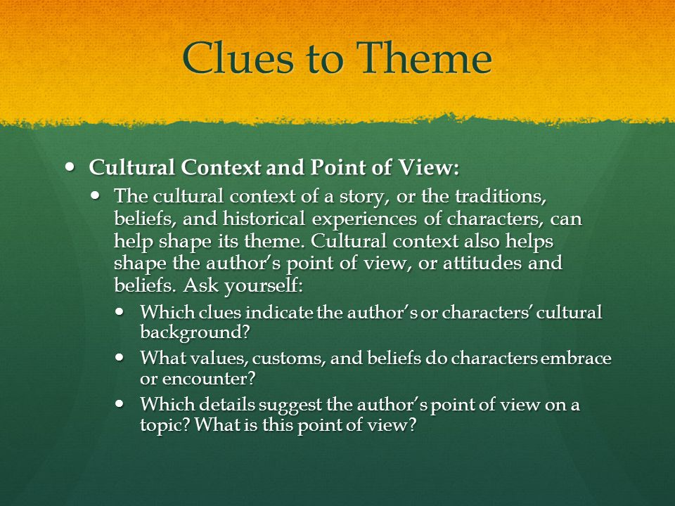 Clues to Theme Cultural Context and Point of View: