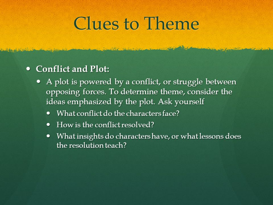 Clues to Theme Conflict and Plot: