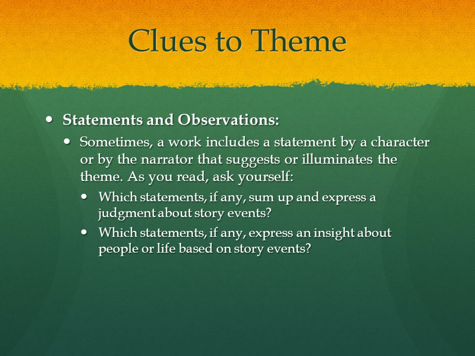Clues to Theme Statements and Observations: