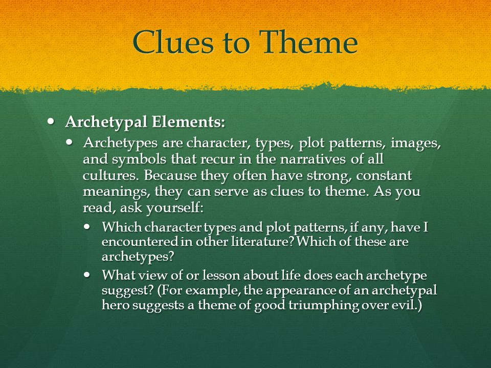 Clues to Theme Archetypal Elements: