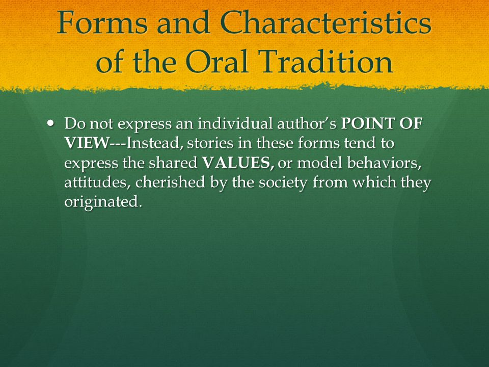 Forms and Characteristics of the Oral Tradition