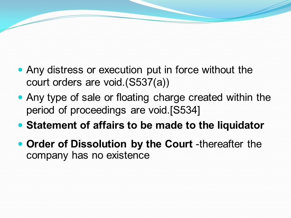 Any distress or execution put in force without the court orders are void.(S537(a))