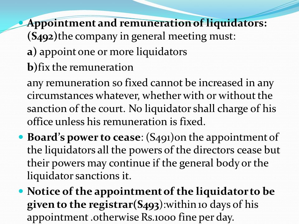 Appointment and remuneration of liquidators: (S492)the company in general meeting must: