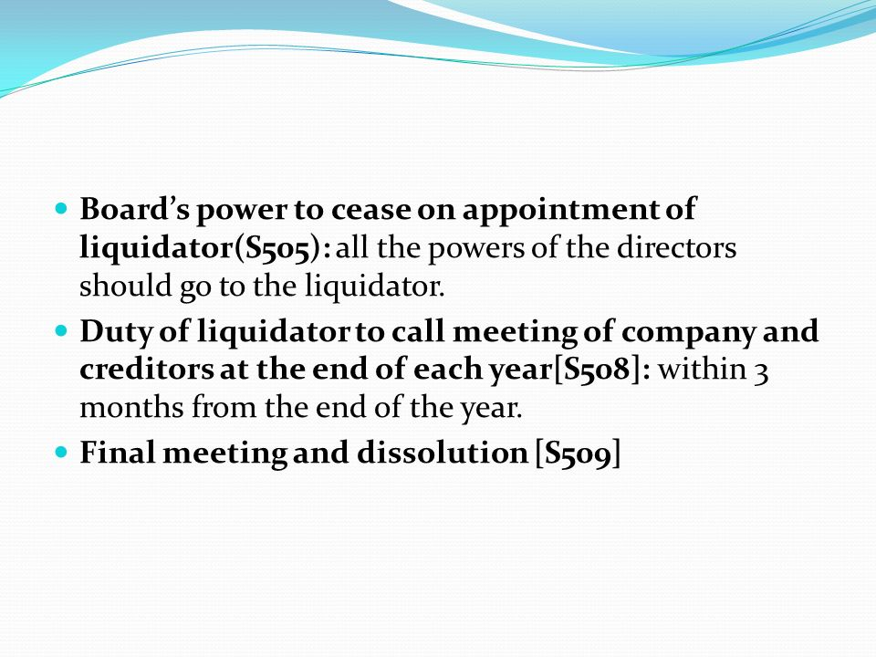 Board's power to cease on appointment of liquidator(S505): all the powers of the directors should go to the liquidator.