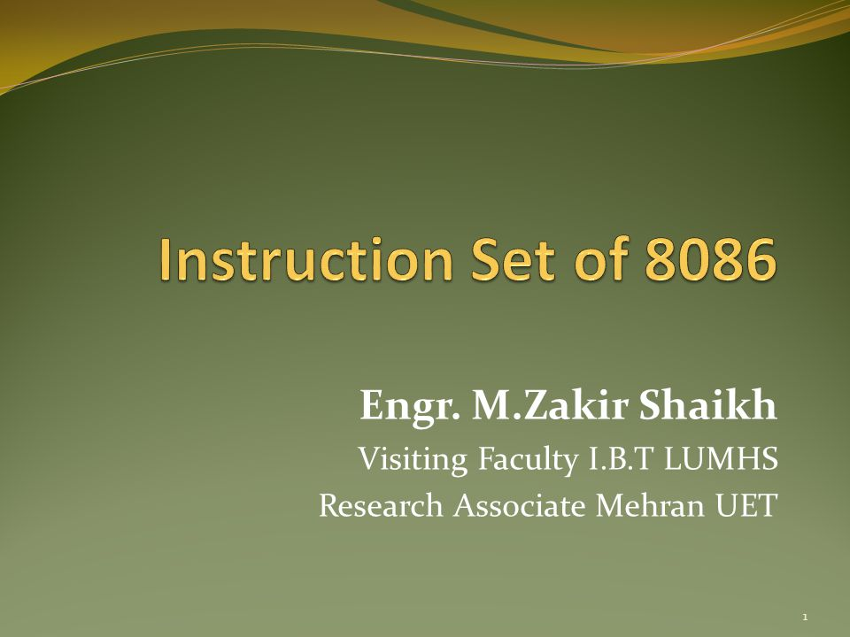 Instruction Set of 8086 Engr. M.Zakir Shaikh