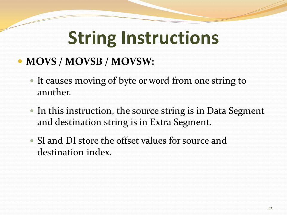 String Instructions MOVS / MOVSB / MOVSW: