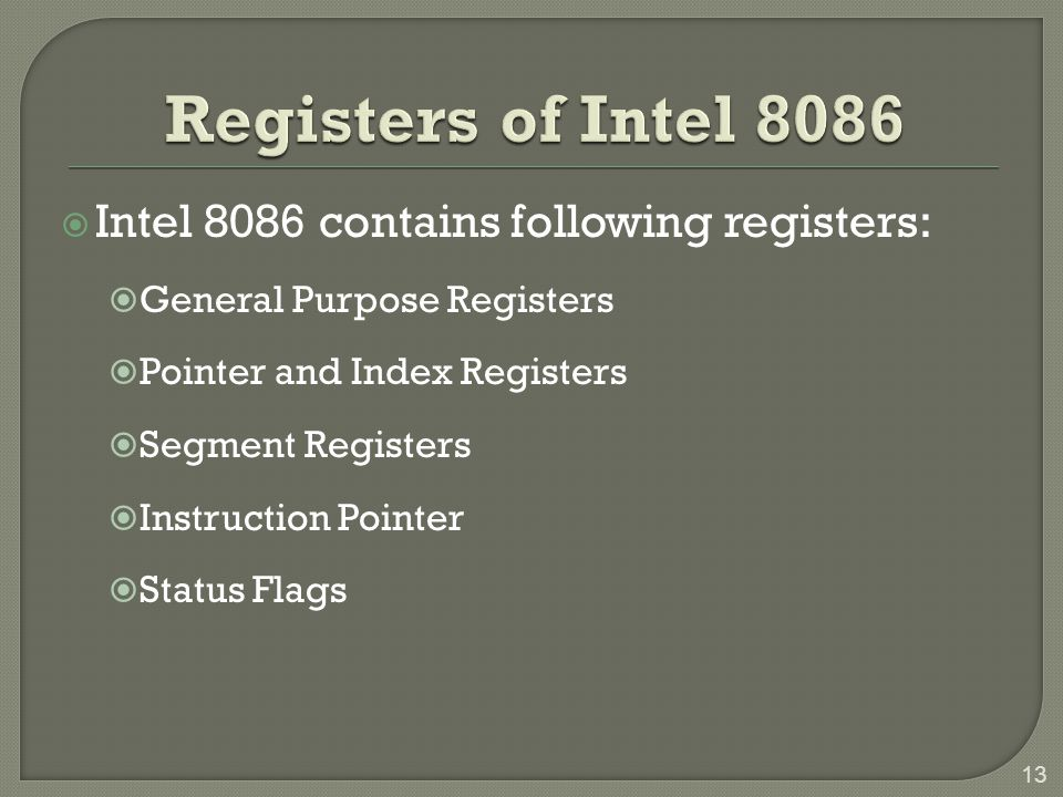 Registers of Intel 8086 Intel 8086 contains following registers: