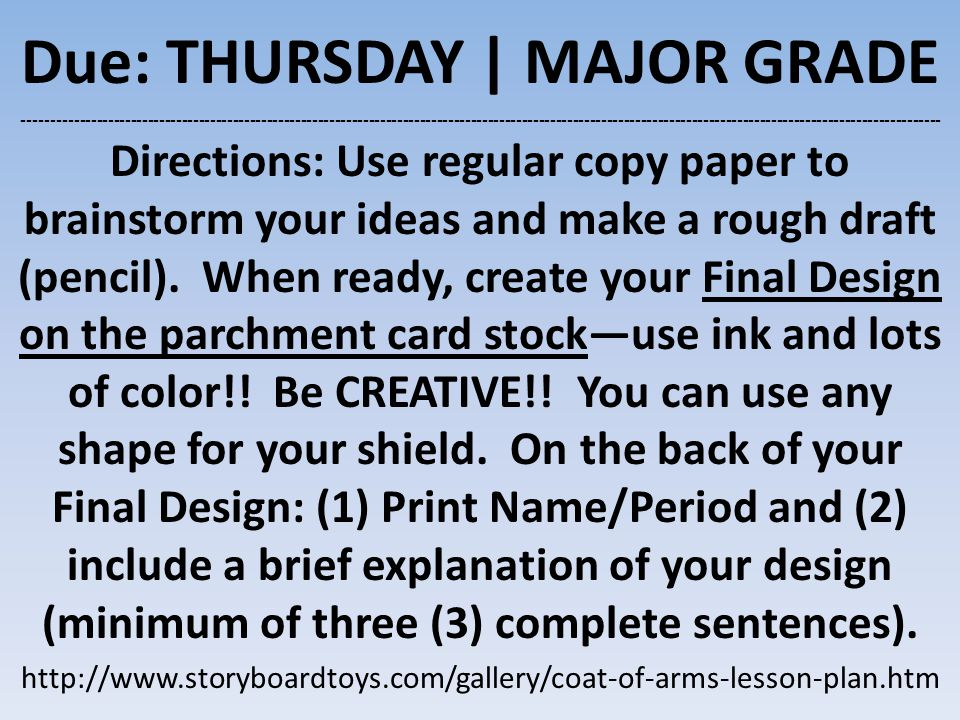 Due: THURSDAY | MAJOR GRADE