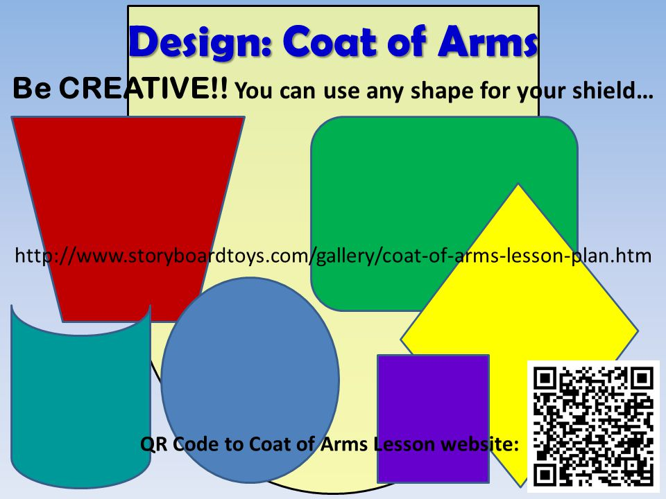Be CREATIVE!! You can use any shape for your shield…