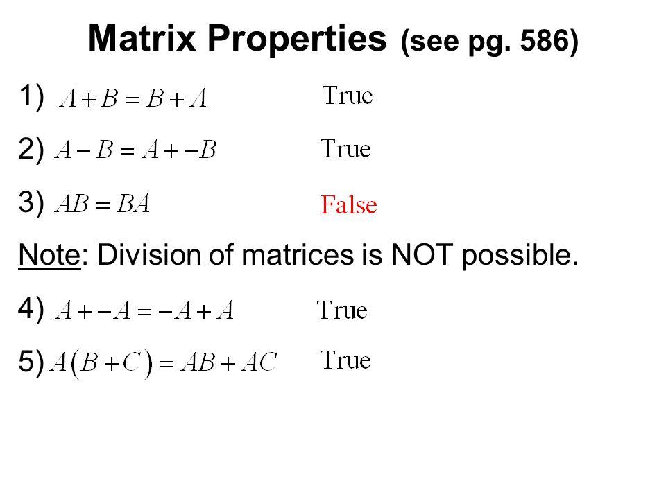 Matrix Properties (see pg. 586)