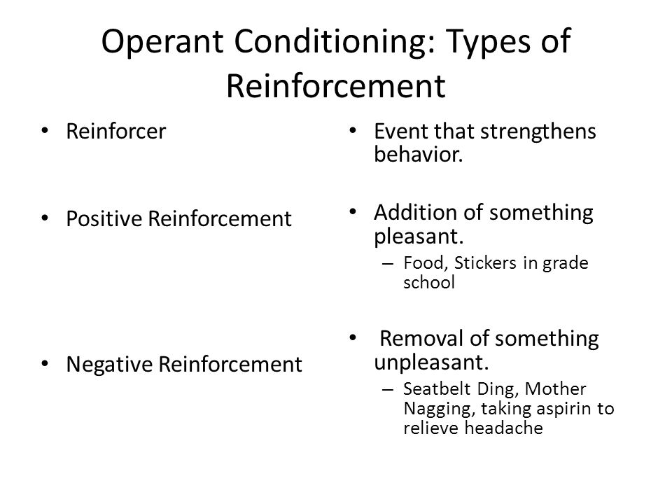 Operant Conditioning: Types of Reinforcement