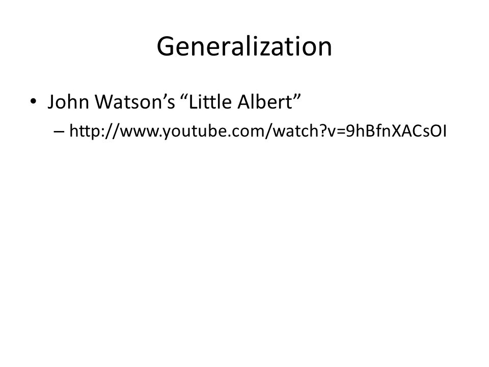 Generalization John Watson's Little Albert