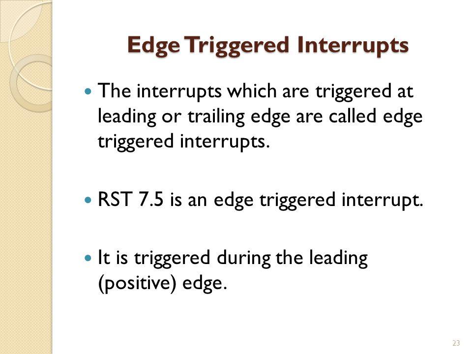 Edge Triggered Interrupts