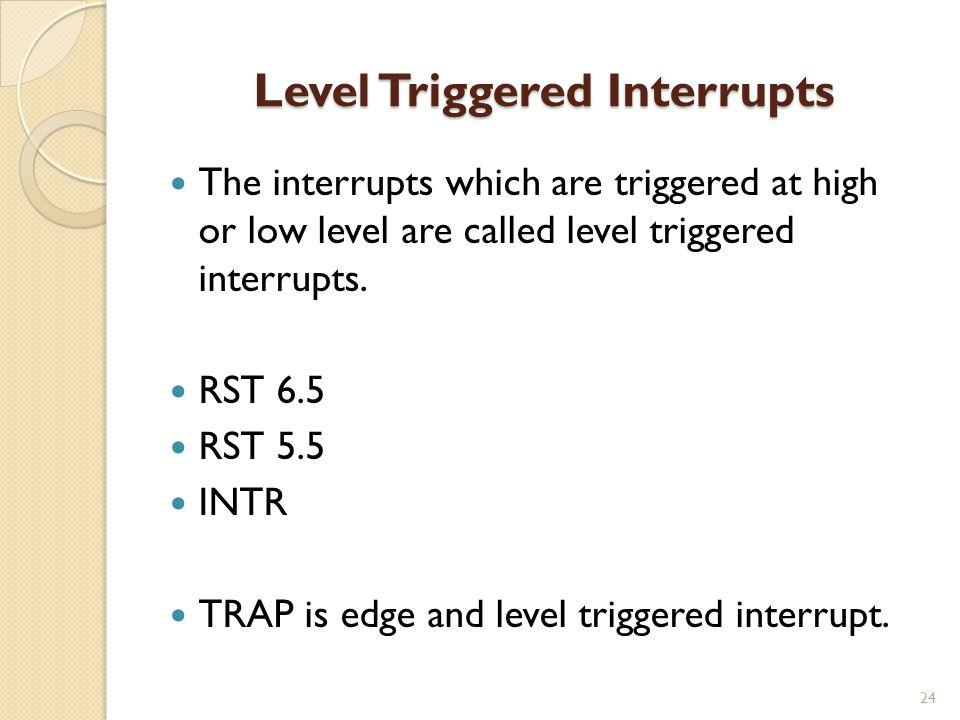 Level Triggered Interrupts