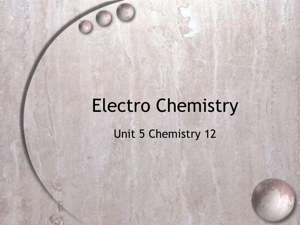 Electro Chemistry Unit 5 Chemistry 12
