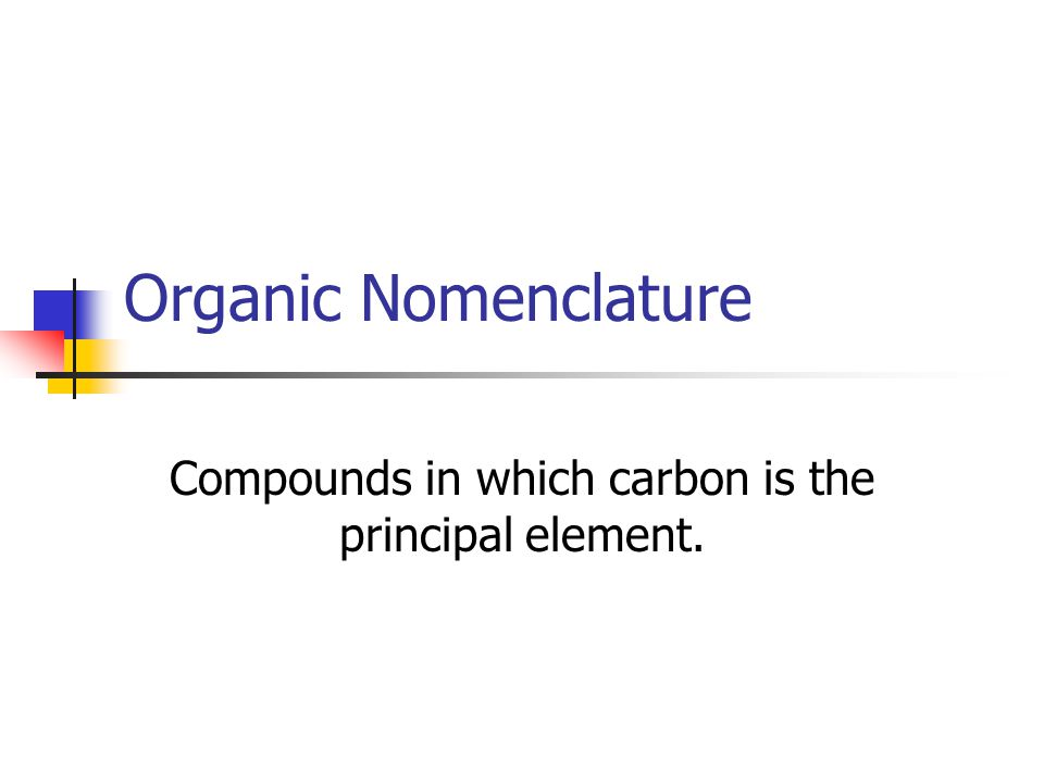 Compounds in which carbon is the principal element.