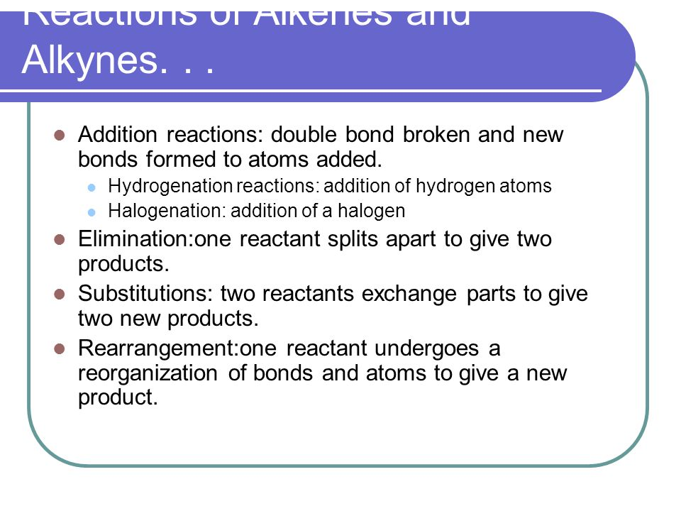 Reactions of Alkenes and Alkynes. . .