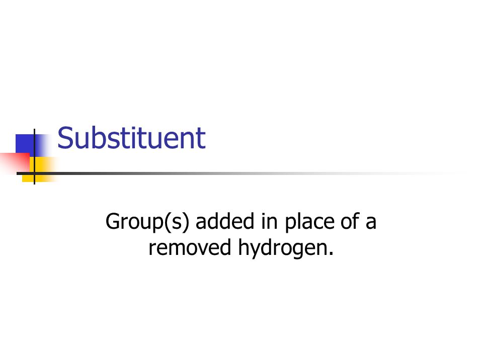 Group(s) added in place of a removed hydrogen.