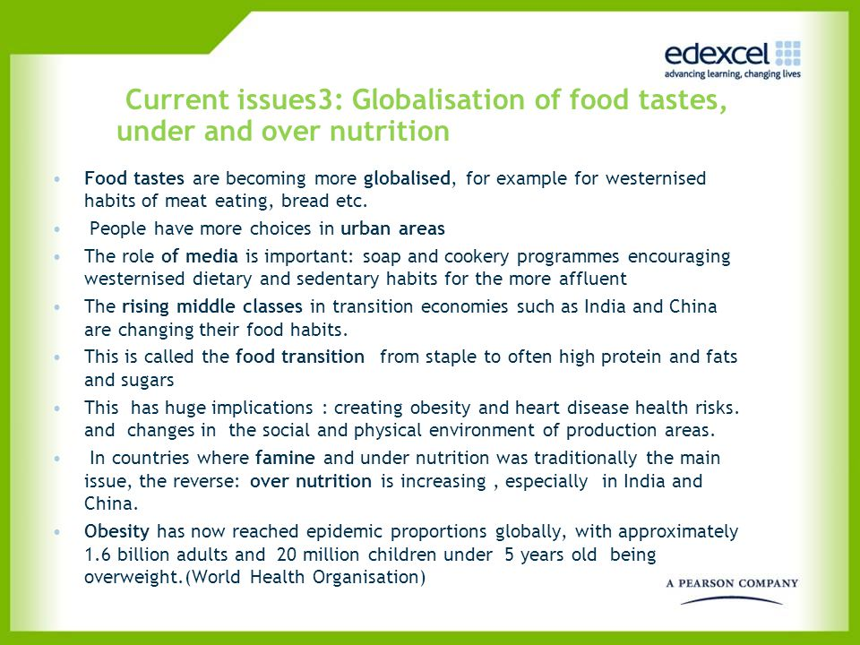 Current issues3: Globalisation of food tastes, under and over nutrition