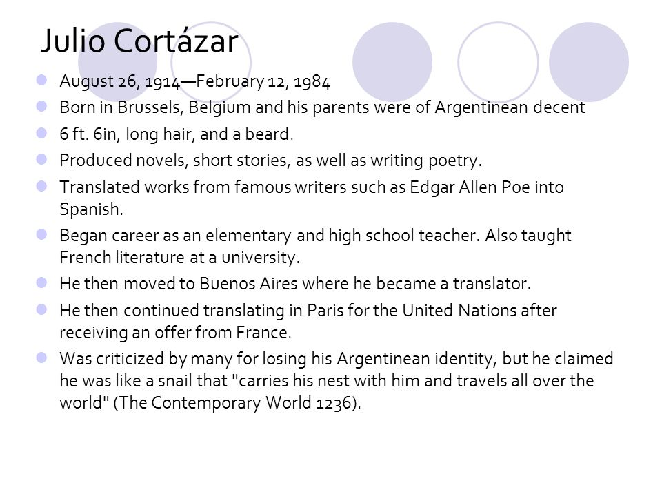 Julio Cortázar August 26, 1914—February 12, 1984
