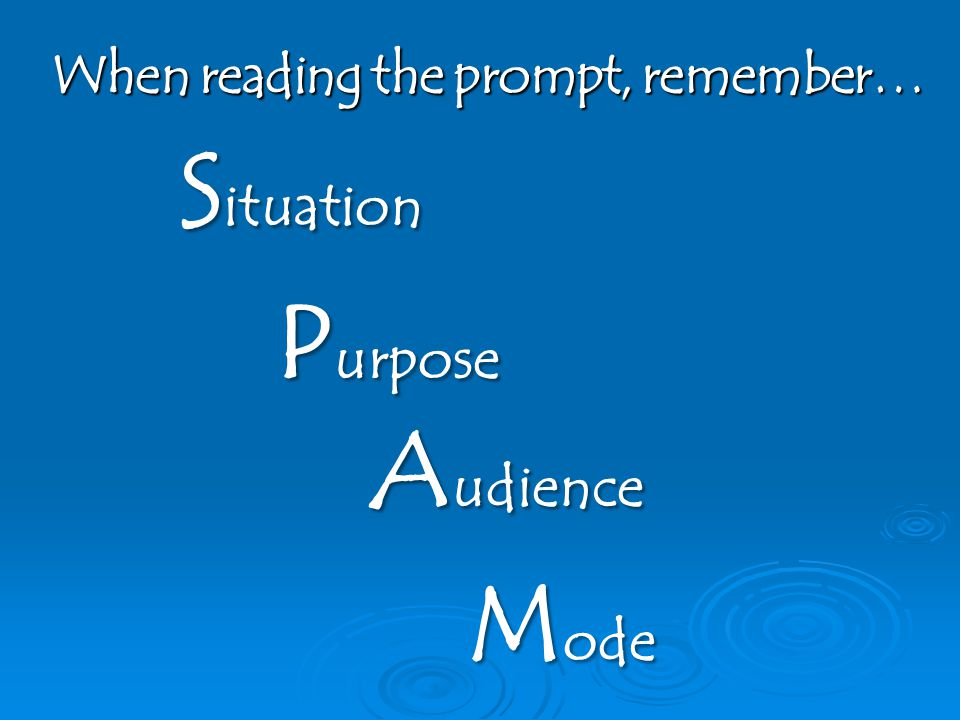 When reading the prompt, remember…