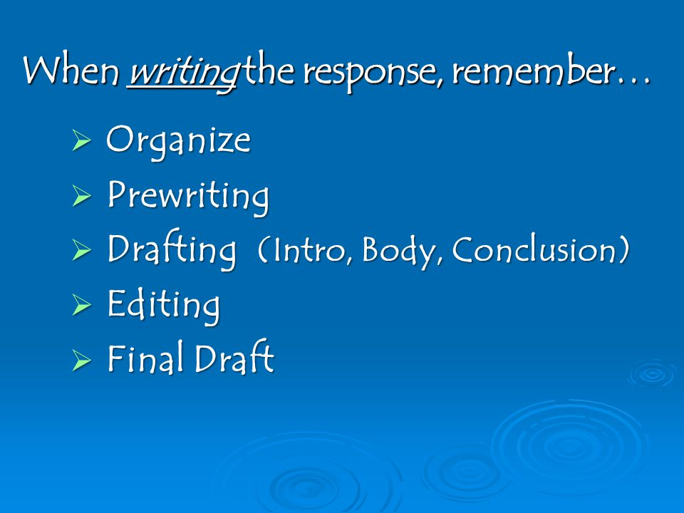 When writing the response, remember…