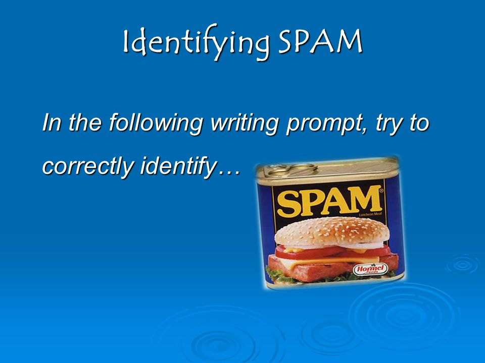 Identifying SPAM In the following writing prompt, try to correctly identify…