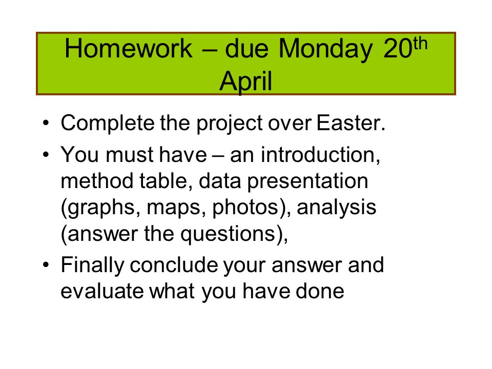 Homework – due Monday 20th April