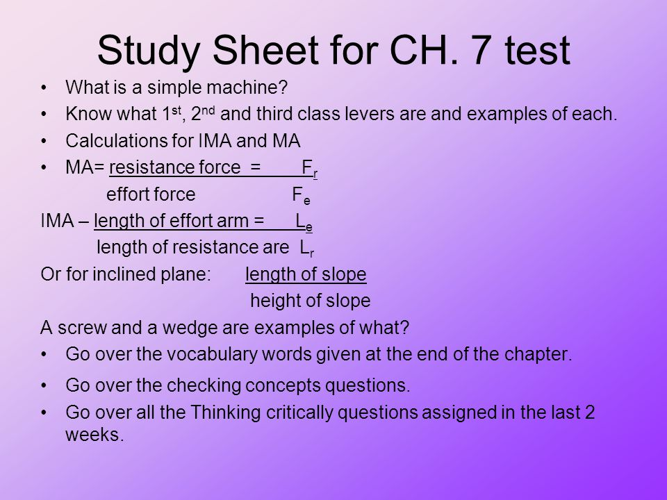 Study Sheet for CH. 7 test What is a simple machine