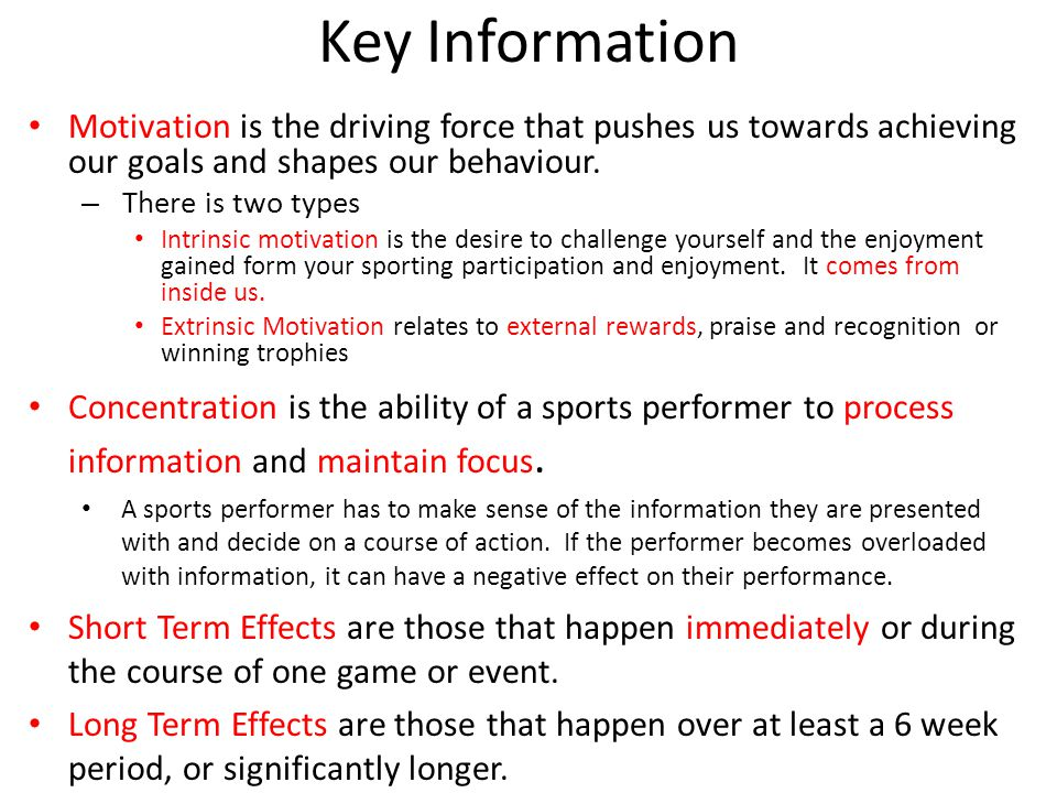 Key Information Motivation is the driving force that pushes us towards achieving our goals and shapes our behaviour.