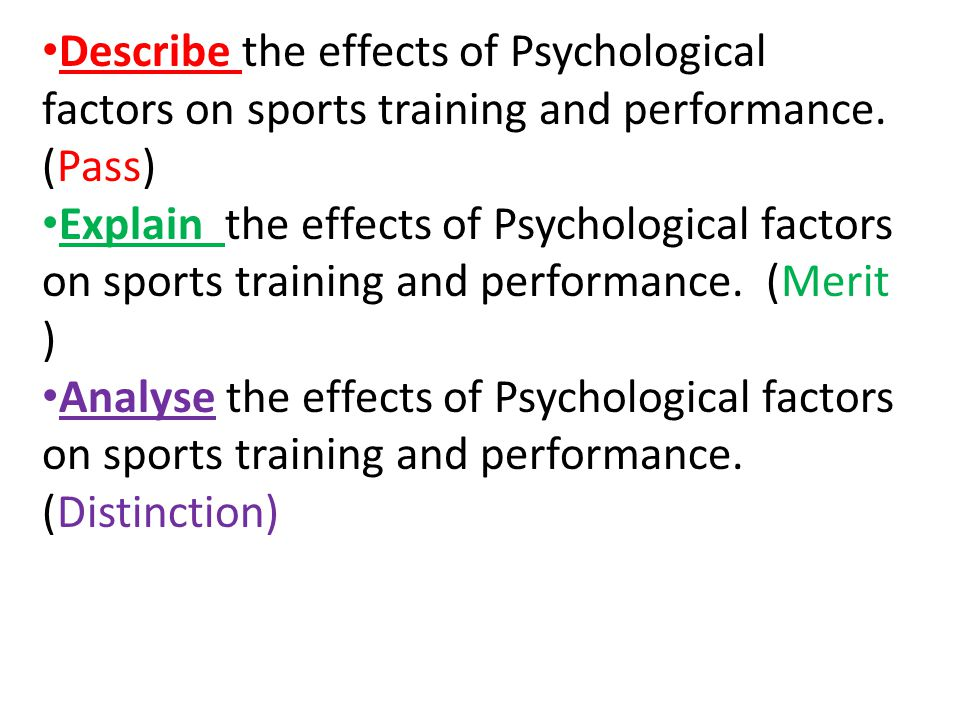 Describe the effects of Psychological factors on sports training and performance. (Pass)