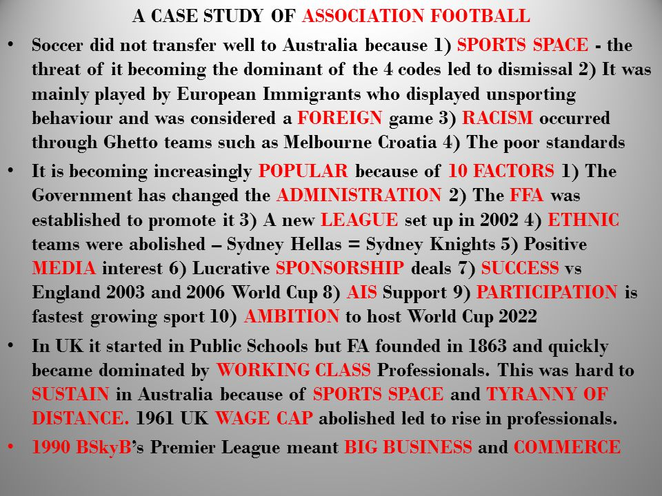 A CASE STUDY OF ASSOCIATION FOOTBALL