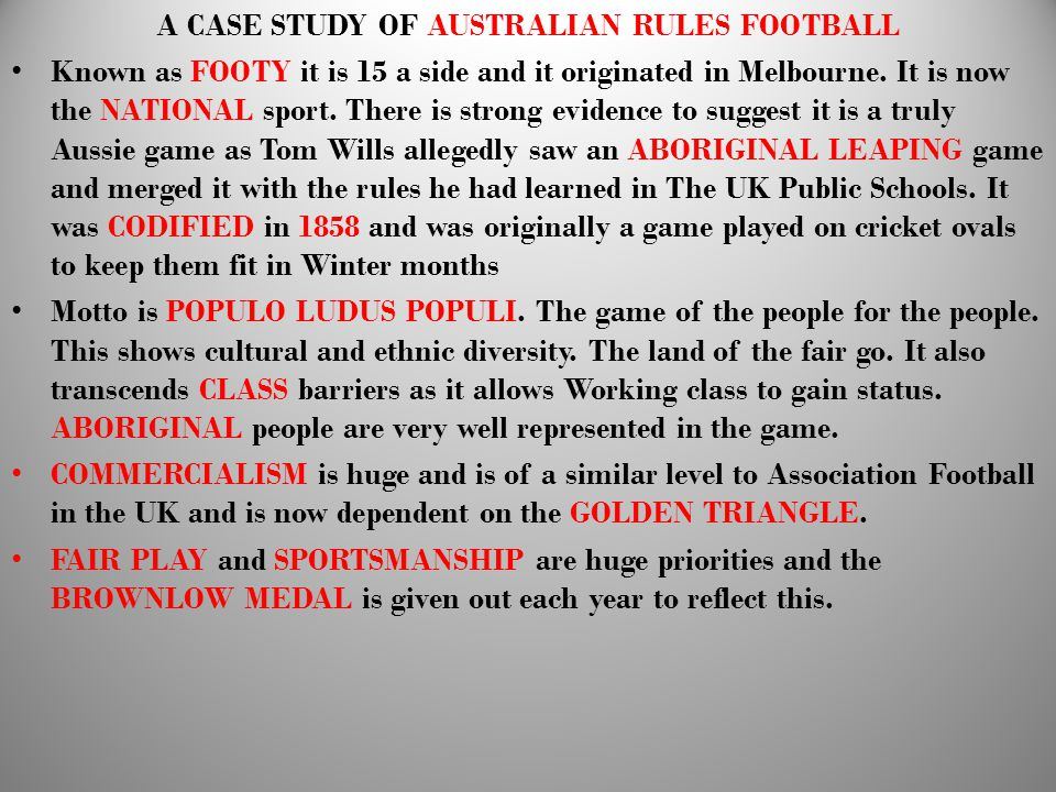 A CASE STUDY OF AUSTRALIAN RULES FOOTBALL