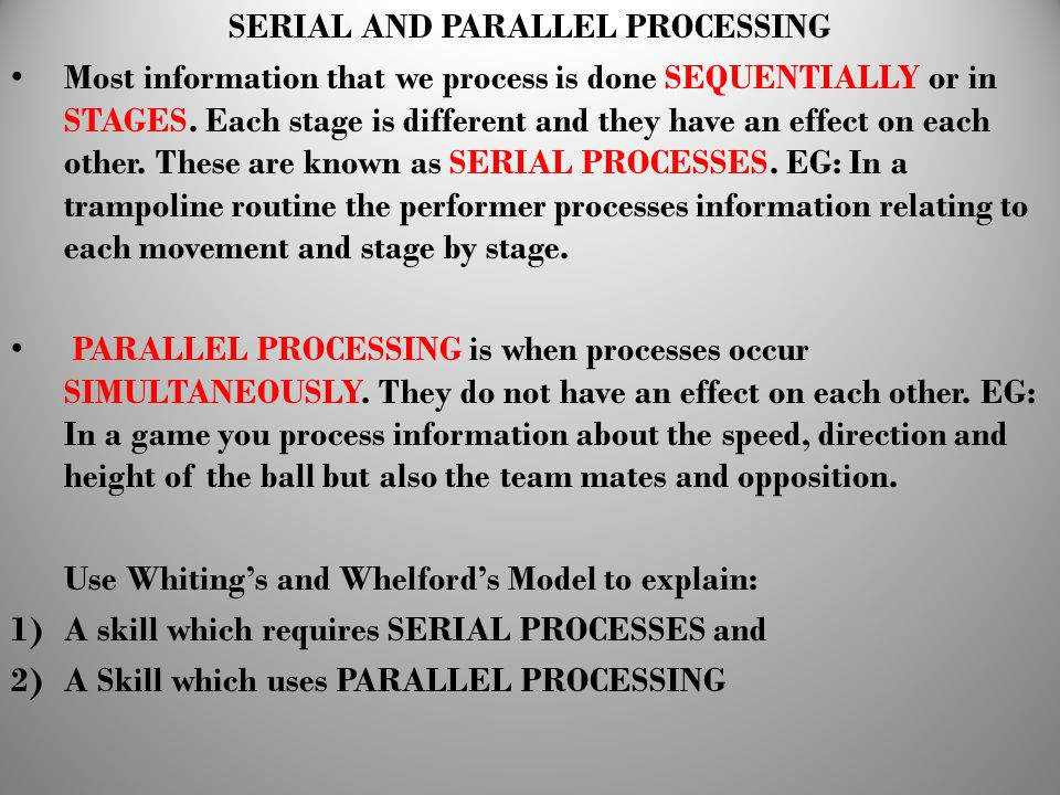SERIAL AND PARALLEL PROCESSING