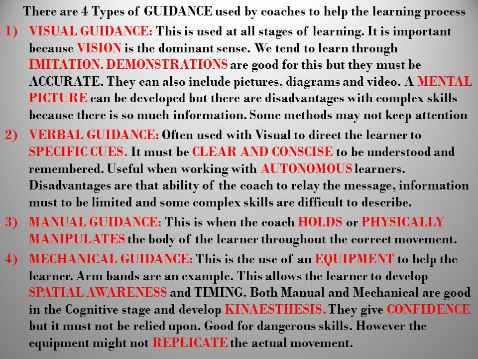 There are 4 Types of GUIDANCE used by coaches to help the learning process
