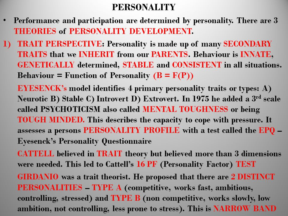 PERSONALITY Performance and participation are determined by personality. There are 3 THEORIES of PERSONALITY DEVELOPMENT.
