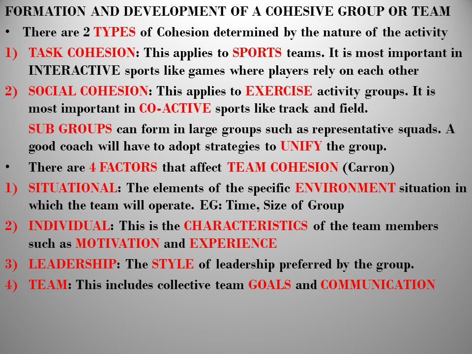 FORMATION AND DEVELOPMENT OF A COHESIVE GROUP OR TEAM