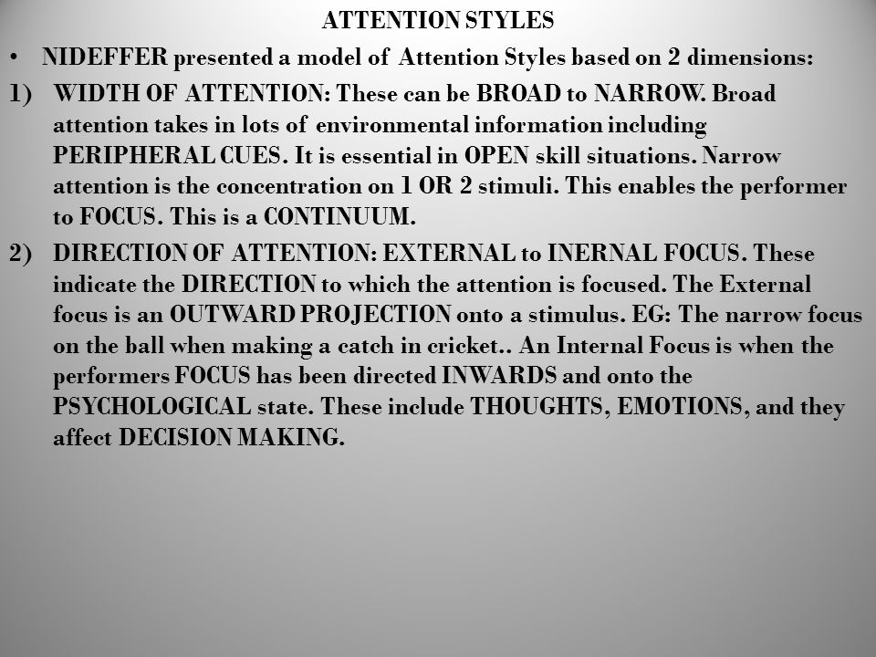 ATTENTION STYLES NIDEFFER presented a model of Attention Styles based on 2 dimensions: