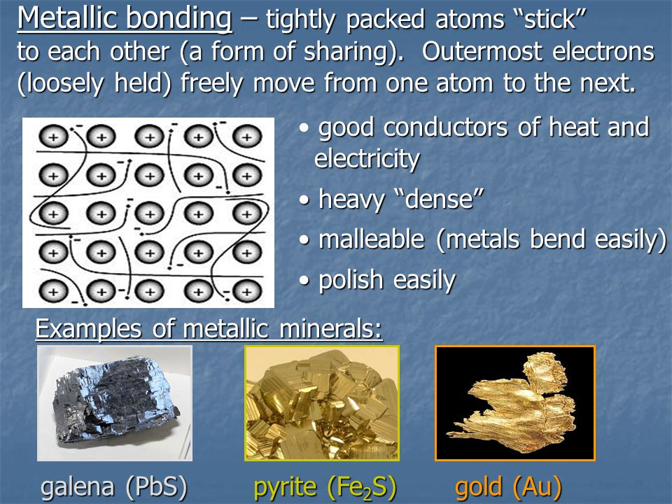 Metallic bonding – tightly packed atoms stick