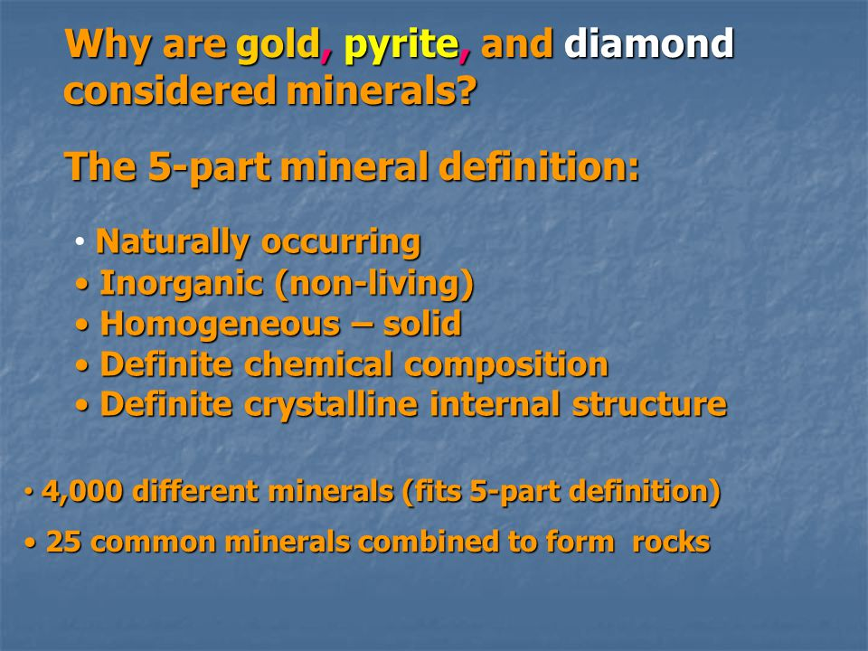Why are gold, pyrite, and diamond considered minerals