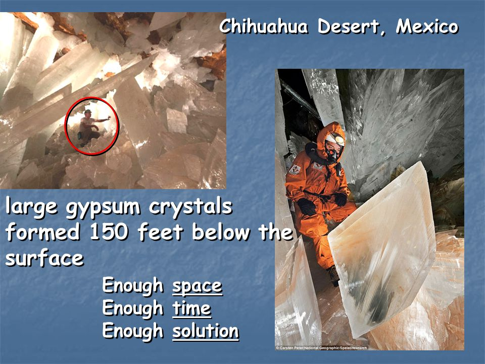 large gypsum crystals formed 150 feet below the surface
