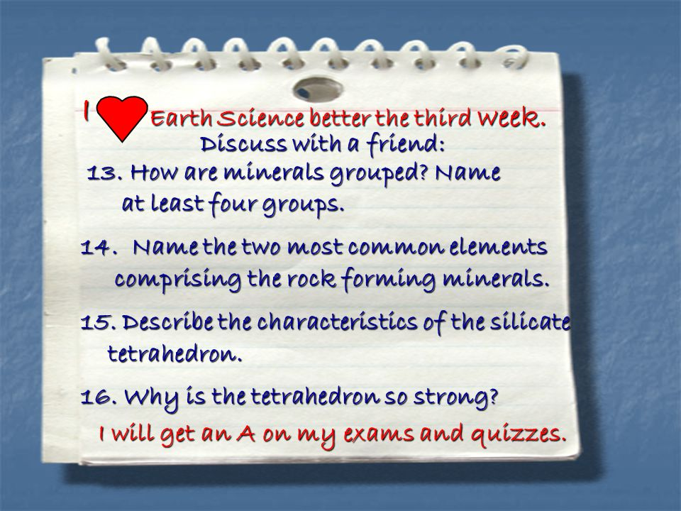 I Earth Science better the third week. Discuss with a friend: