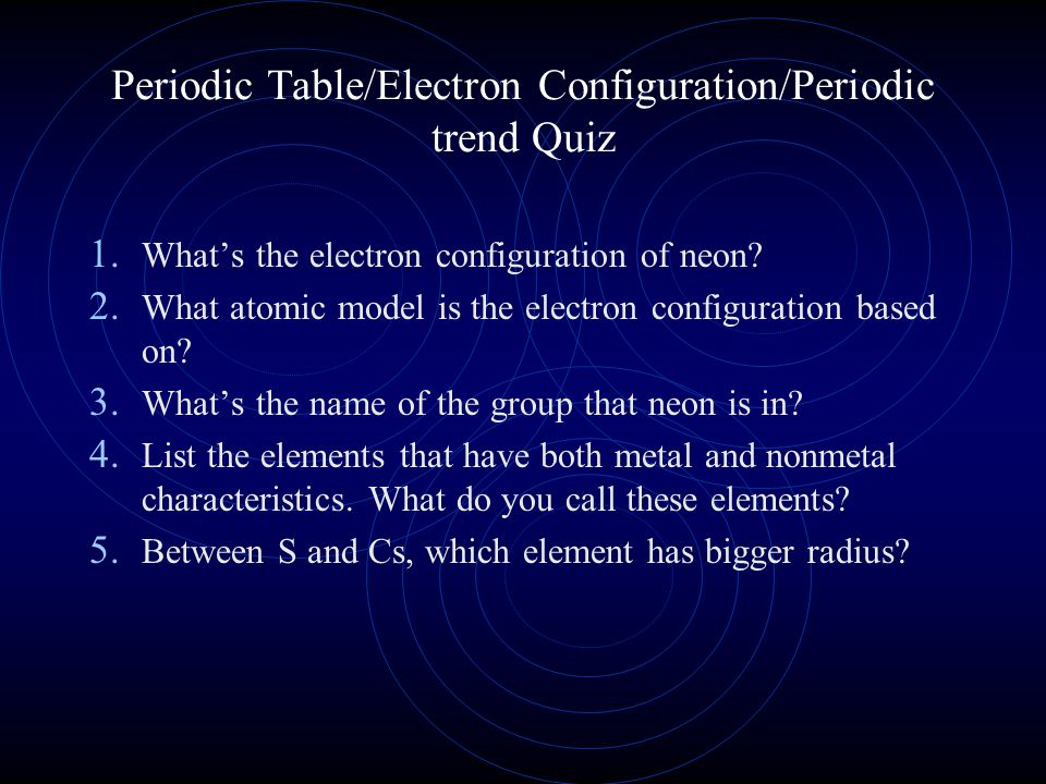 Periodic tableelectron configurationperiodic trend quiz ppt periodic tableelectron configurationperiodic trend quiz urtaz Image collections