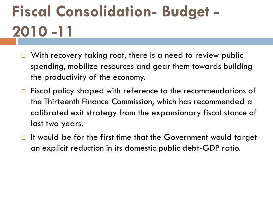 Fiscal Consolidation- Budget -2010 -11