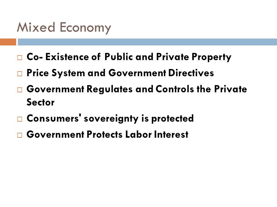 Mixed Economy Co- Existence of Public and Private Property